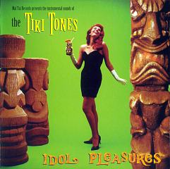 Idol Pleasures - The Tiki Tones